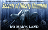 Title Slide for Secrets of Liberty Mountain: No Man's Land
